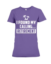 I FOUND MY CALLING RETIREMENT Premium Fit Ladies Tee tile