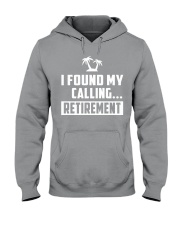 I FOUND MY CALLING RETIREMENT Hooded Sweatshirt tile