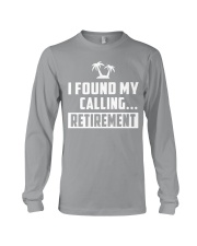 I FOUND MY CALLING RETIREMENT Long Sleeve Tee tile