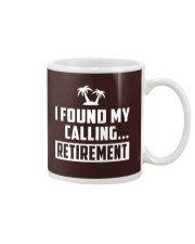 I FOUND MY CALLING RETIREMENT Mug tile