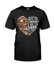 And into the Library I go to lose My Mind  Classic T-Shirt front