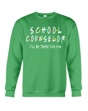School Counselor - Be there for you Crewneck Sweatshirt thumbnail
