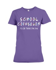 School Counselor - Be there for you Premium Fit Ladies Tee thumbnail