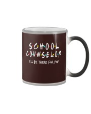 School Counselor - Be there for you Color Changing Mug thumbnail