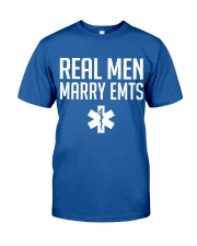 Real Men Marry EMTs Classic T-Shirt front