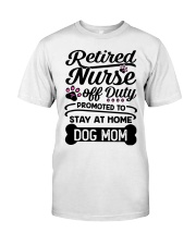 Retired Nurse - Stay at Home Dog Mom Classic T-Shirt front