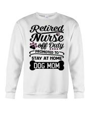 Retired Nurse - Stay at Home Dog Mom Crewneck Sweatshirt thumbnail