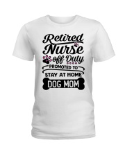 Retired Nurse - Stay at Home Dog Mom Ladies T-Shirt thumbnail