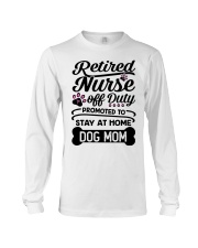 Retired Nurse - Stay at Home Dog Mom Long Sleeve Tee thumbnail