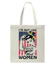 Special Ed Teacher - I'm not like most Women Tote Bag thumbnail
