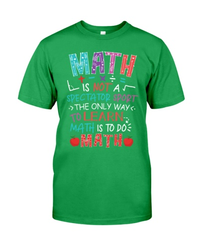 Math Teacher - Is Not A Spectator Sport - Do Math