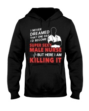 Dreamed Became a Super Sexy Male Nurse Hooded Sweatshirt thumbnail