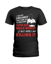 Dreamed Became a Super Sexy Male Nurse Ladies T-Shirt thumbnail