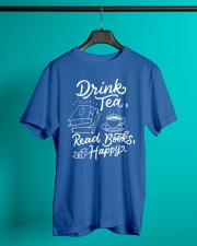 Drink tea - Read Books - Be Happy Classic T-Shirt lifestyle-mens-crewneck-front-3