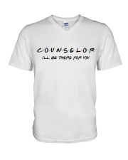 Counselor - I'll be there for you V-Neck T-Shirt thumbnail