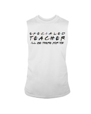 Special Ed Teacher - Be There For You Sleeveless Tee thumbnail
