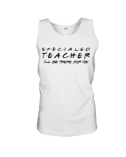 Special Ed Teacher - Be There For You Unisex Tank thumbnail