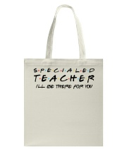 Special Ed Teacher - Be There For You Tote Bag thumbnail