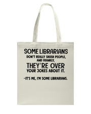 Some Librarians don't really Shush People Tote Bag thumbnail