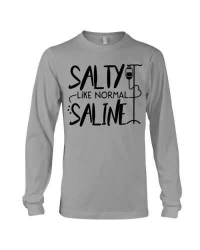 Nurses - Salty like normal Saline