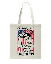 Cat Mom - I'm not like most Women Tote Bag thumbnail