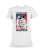 Cat Mom - I'm not like most Women Premium Fit Ladies Tee thumbnail