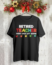 Retired Teacher - Every Child Left Behind Classic T-Shirt lifestyle-holiday-crewneck-front-2