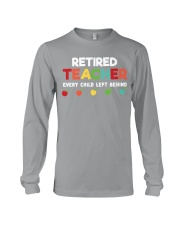 Retired Teacher - Every Child Left Behind Long Sleeve Tee thumbnail