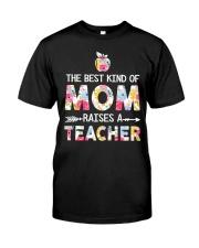 Teacher Best Kind of Mom Classic T-Shirt front