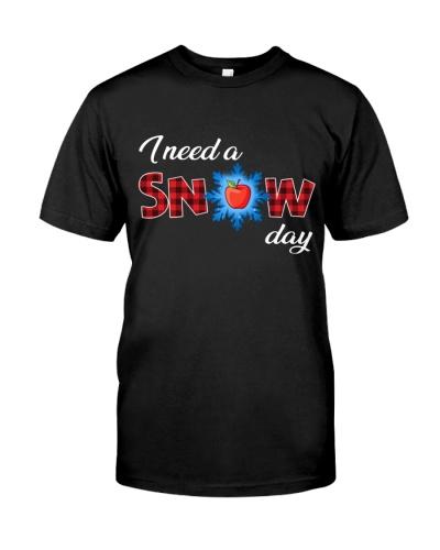 Teacher - I Need A Snow Day - Christmas