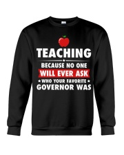 Teacher- No one will Ever Ask Crewneck Sweatshirt thumbnail