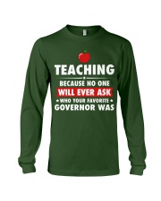 Teacher- No one will Ever Ask Long Sleeve Tee thumbnail