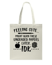 Teacher - Ungraded Papers  Tote Bag thumbnail