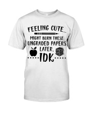 Teacher - Ungraded Papers  Classic T-Shirt front