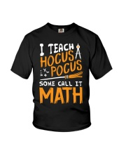 I teach Hocus Pocus some call it Math Youth T-Shirt tile