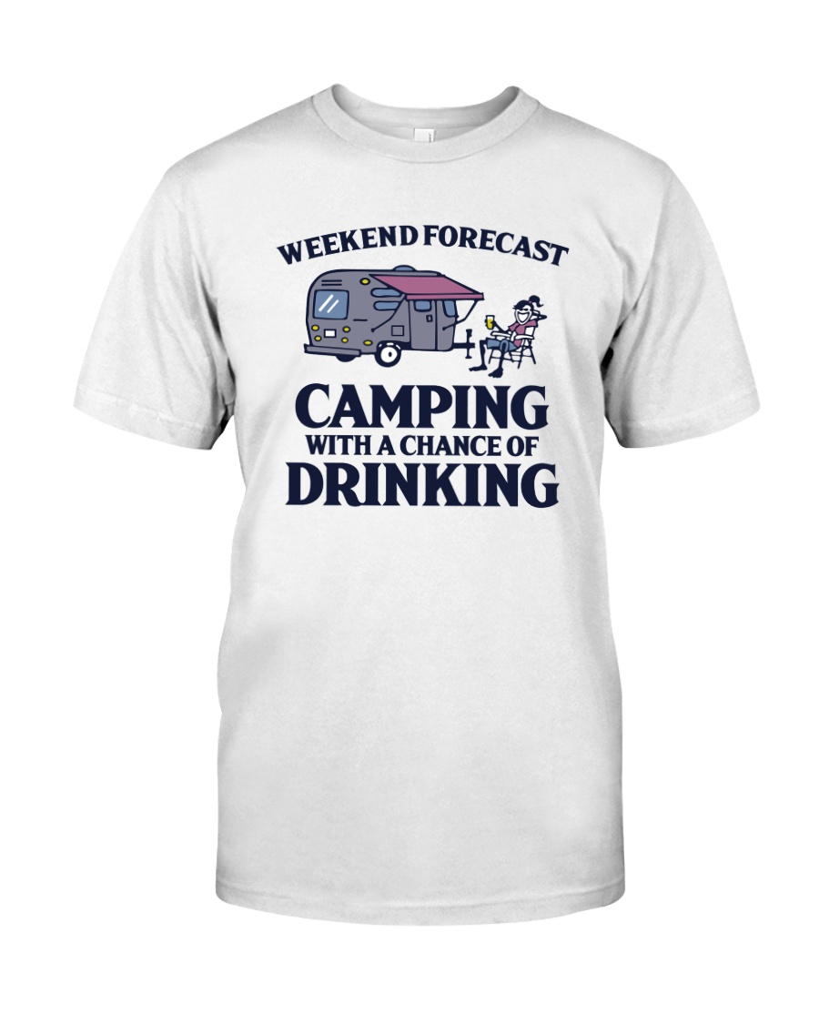Weekend Forecast Camping - Drinking Classic T-Shirt