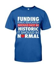 Teacher - Funding Public Ed Classic T-Shirt front