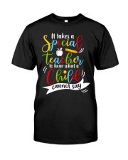 Special teacher hear a child can't say Classic T-Shirt front
