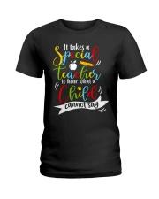 Special teacher hear a child can't say Ladies T-Shirt thumbnail