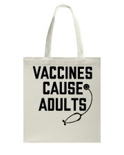 Vaccines Cause Adults Tote Bag thumbnail