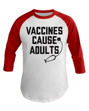 Vaccines Cause Adults Baseball Tee front