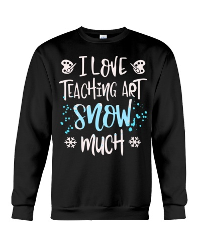 Art Teacher - Love teaching snow much