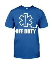 Paramedic - EMT - EMS - OFF DUTY Classic T-Shirt front