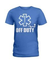 Paramedic - EMT - EMS - OFF DUTY Ladies T-Shirt thumbnail