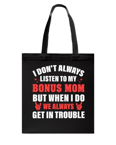 I don't always listen to my Bonus Mom