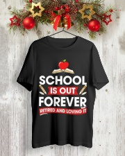 Retired Teacher - School is Out Classic T-Shirt lifestyle-holiday-crewneck-front-2