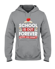 Retired Teacher - School is Out Hooded Sweatshirt thumbnail