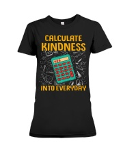 Math Teacher - Calculate Kindness Into Everyday Premium Fit Ladies Tee thumbnail