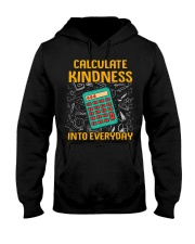Math Teacher - Calculate Kindness Into Everyday Hooded Sweatshirt thumbnail