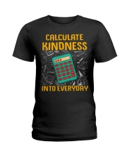 Math Teacher - Calculate Kindness Into Everyday Ladies T-Shirt thumbnail